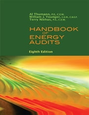 Handbook of Energy Audits, 8th edition ebook by Terry Niehus, P.E., C.E.M.,Al Thumann, P.E., C.E.M.,William J. Younger, C.E.M. C.B.E.P.