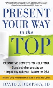 Present Your Way to the Top ebook by David Dempsey