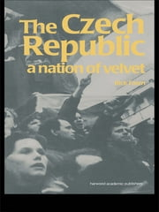 The Czech Republic - A Nation of Velvet ebook by Rick Fawn