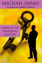 Death At The President's Lodging ebook by Michael Innes