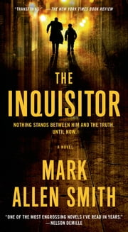 The Inquisitor - A Novel ebook by Mark Allen Smith