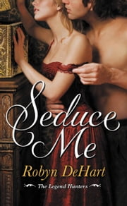 Seduce Me ebook by Robyn DeHart