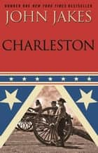Charleston ebook by John Jakes