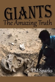 Giants - The Amazing Truth - Book - 3 ebook by T.M.Sparks