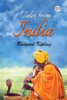 Tales from India eBook by Rudyard Kipling, GP Editors