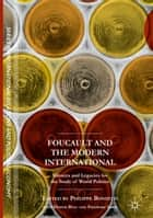 Foucault and the Modern International ebook by Philippe Bonditti,Didier Bigo,Frédéric Gros
