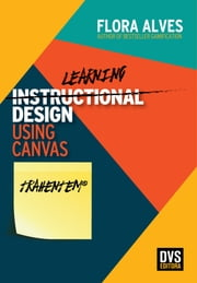 Learning Design Using Canvas - Trahentem ebook by Flora Alves