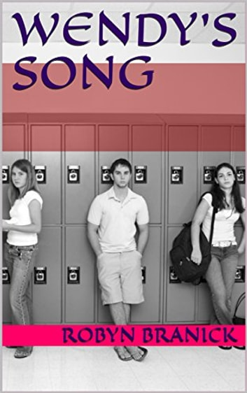 Wendy's Song ebook by Robyn Branick