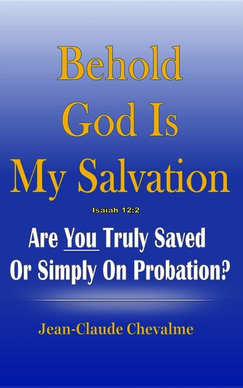 Behold god is my salvation isaiah 122 ebook by jean claude behold god is my salvation isaiah 122 are you truly saved or fandeluxe Images