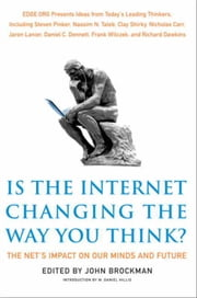 Is the Internet Changing the Way You Think? - The Net's Impact on Our Minds and Future ebook by Mr. John Brockman