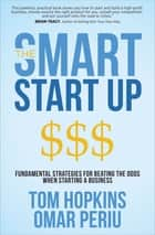 The Smart Start Up - Fundamental Strategies for Beating the Odds When Starting a Business ebook by Tom Hopkins, Omar Periu