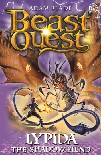 Beast Quest: Lypida the Shadow Fiend - Series 21 Book 4 ebook by Adam Blade