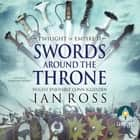 Swords Around the Throne audiobook by Ian Ross