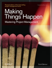 Making Things Happen - Mastering Project Management ebook by Scott Berkun