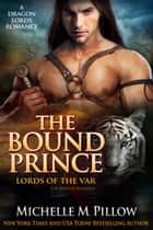 The Bound Prince: Cat-Shifter Romance ebook by Michelle M. Pillow