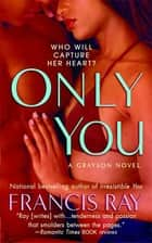 Only You - A Grayson Novel ebook by Francis Ray