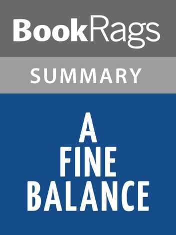 a fine balance essays Immediately download the a fine balance summary, chapter-by-chapter analysis, book notes, essays, quotes, character descriptions, lesson plans, and more - everything.