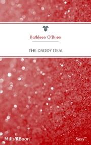 The Daddy Deal ebook by Kathleen O''Brien