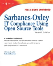 Sarbanes-Oxley IT Compliance Using Open Source Tools ebook by Christian B Lahti,Roderick Peterson