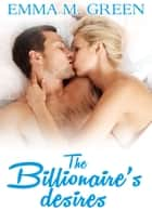 The Billionaires Desires Vol.4 ebook by Emma M. Green