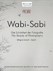 Wabi-Sabi - Photo School ebook by Jana Mänz