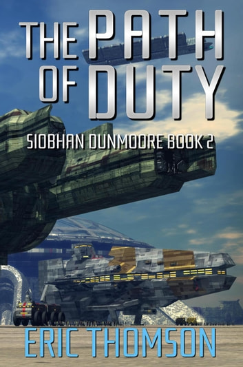 The Path of Duty - Siobhan Dunmoore, #2 ebook by Eric Thomson