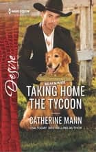Taking Home the Tycoon ebook by Catherine Mann