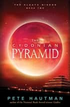 The Cydonian Pyramid eBook by Pete Hautman