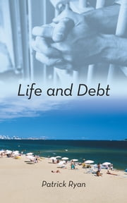 Life and Debt ebook by Patrick Ryan