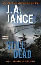 Still Dead - A J.P. Beaumont Novella ebook by J. A. Jance