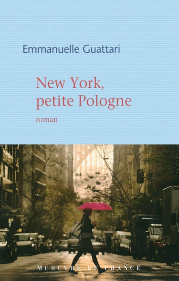 New York, petite Pologne ebook by Emmanuelle Guattari