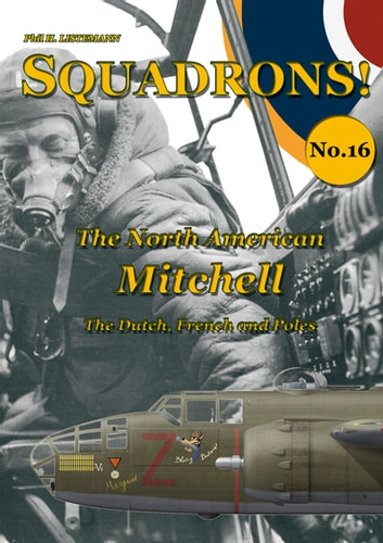 The North American Mitchell - The Dutch, French and Poles ebook by Phil H. Listemann