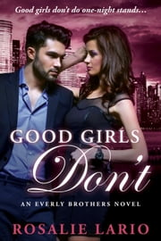 Good Girls Don't - Everly Brothers, #2 ebook by Rosalie Lario