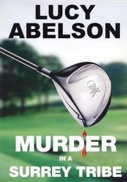 Murder in a Surrey Tribe ebook by Lucy Abelson