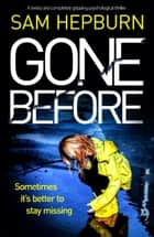 Gone Before - A twisty and completely gripping psychological thriller eBook by Sam Hepburn