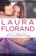 A Crown of Bitter Orange ebook by Laura Florand