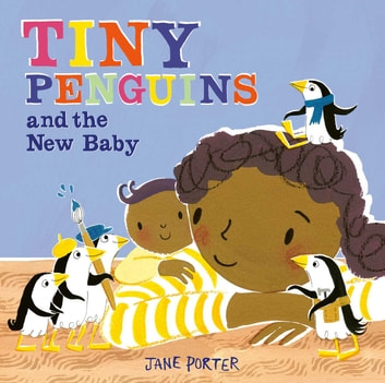 Tiny Penguins and the New Baby ebook by Jane Porter
