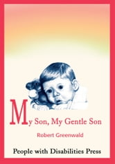 My Son, My Gentle Son ebook by Robert L. Greenwald, Stanley D. Klein