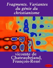 Fragments. Variantes du génie du christianisme ebook by eBooksLib