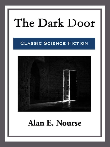 The Dark Door ebook by Alan E. Nourse