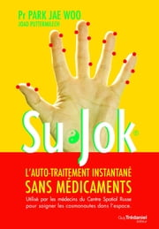 Su Jok : L'auto-traitement instantané sans médicaments ebook by Park Jae Woo