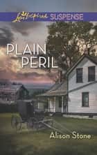 Plain Peril ebook by Alison Stone
