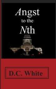 Angst to the Nth ebook by D.C. White