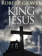 King Jesus ebook by Robert Graves