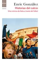 Historias del calcio ebook by Enric Gonzalez