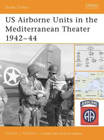 US Airborne Units in the Mediterranean Theater 1942–44 ebook by Gordon L. Rottman