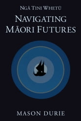 Nga Tini Whetu - Navigating Maori Futures ebook by Mason Durie