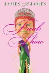 Freak Show ebook by James St. James
