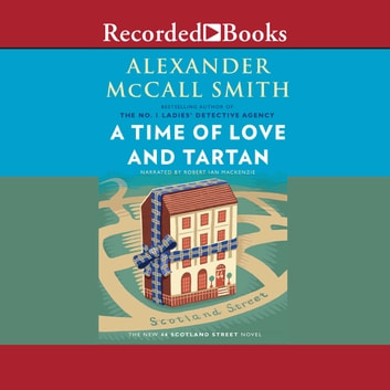 A Time of Love and Tartan audiobook by Alexander McCall Smith
