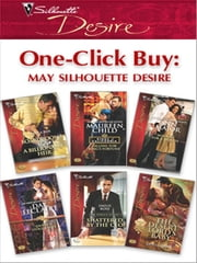 One-Click Buy: May Silhouette Desire - Boardrooms & a Billionaire Heir\Falling for King's Fortune\Mistress for a Month\Dante's Stolen Wife\Shattered by the CEO\The Desert Lord's Baby ebook by Paula Roe,Maureen Child,Ann Major,Day Leclaire,Emilie Rose,Olivia Gates